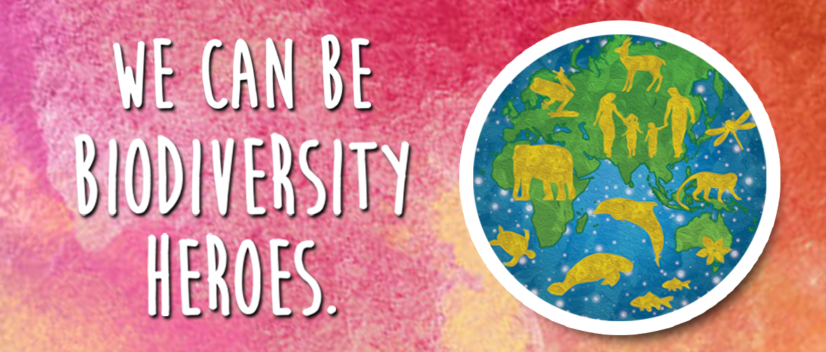 We can be Biodiversity Heroes